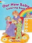 Our New Baby Coloring Book by Sylvia Walker (Paperback, 2014)