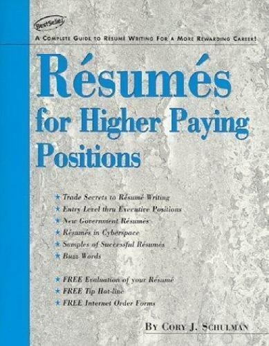 Resumes For Higher Paying Positions Schulman, Cory J. Paperback Used - Like New