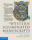 Western Illuminated Manuscripts: A Catalogue of the Collection in Cambridge University Library by Patrick Zutshi, Paul Binski (Hardback, 2011)
