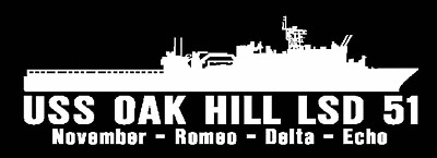 USS OAK HILL LSD 51 Silhouette Decal U S Navy USN Military