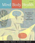 Mind/body Health: The Effects of Attitudes, Emotions, and Relationships by Brent Q. Hafen, Kathryn J. Frandsen, Keith J. Karren, Lee Smith (Paperback, 2009)