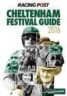 Racing Post Cheltenham Festival Guide: 2016 by Raceform Ltd (Paperback, 2016)