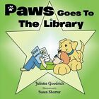 Paws Goes to The Library 9781481719193 by Juliette Goodrich Paperback