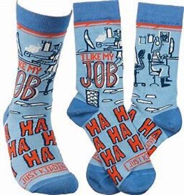 Humorous Socks I Like My Job Just Kidding Adult Unisex Novelty