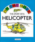 The Story of a Helicopter by Angela Royston (Paperback, 1990)