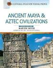 Ancient Maya and Aztec Civilizations by Marion Wood (Hardback, 2007)