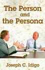 The Person and the Persona by Joseph C Idigo (Paperback / softback, 2001)