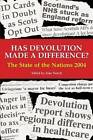 Has Devolution Made a Difference?: The State of the Nations 2004: 2004 by Imprint Academic (Paperback, 2004)