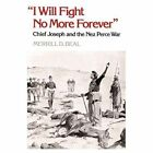 I Will Fight No More Forever: Chief Joseph and the Nez Perce War by Merril D. Beal (Paperback, 1963)