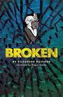 Broken by Elizabeth Pulford (Paperback, 2013)