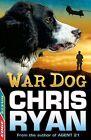 War Dog by Chris Ryan (Paperback, 2013)