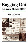 Bugging Out: An Army Memoir (1954 by Tom O'Connell (Paperback / softback, 2010)