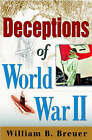 Deceptions of World War II by William B. Breuer (Hardback, 2002)