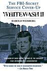 Whitewash II: The FBI-Secret Service Cover-Up by Harold Weisberg (Paperback, 2013)