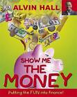 Show Me the Money: Big Questions About Finance by Alvin D. Hall (Hardback, 2008)