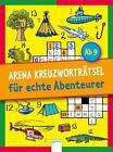 Arena Kreuzworträtsel für echte Abenteurer von Stefan Haller (2016, Taschenbuch)