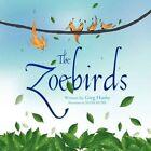 Zoebirds 9781436349413 by Greg Husby Paperback