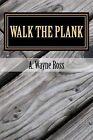 Walk the Plank: A Richard Stclair and Bobby Morrow Mystery by MR a Wayne Ross (Paperback / softback, 2014)