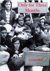 Only for Three Months: The Basque Children in Exile by Adrian Bell (Paperback, 2007)