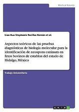 Aspectos Teoricos de Las Pruebas Diagnosticas de Biologia Molecular para la...