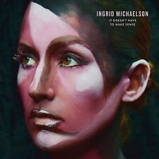 Ingrid Michaelson - It Doesn't Have to Make Sense 2016 CD New & Sealed