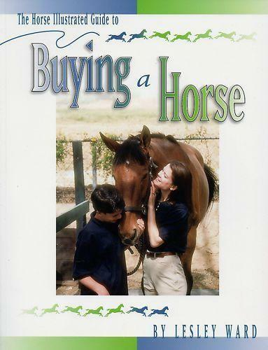 The Horse Illustrated Guide to Buying a Horse Lesley Ward NEW Book