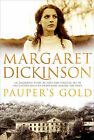 Pauper's Gold by Margaret Dickinson (Paperback, 2006)