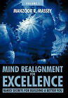 Mind Realignment for Excellence Vol. 1: Naked Secrets for Building a Better You by Manzoor R. Massey (Paperback, 2010)