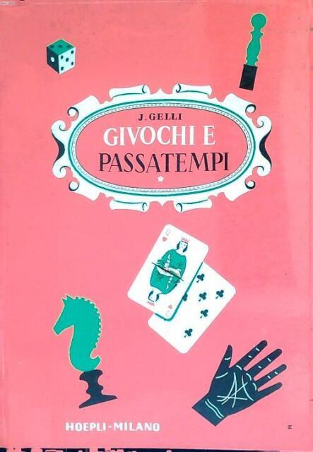 GIVOCHI E PASSATEMPI  GELLI J. HOEPLI 1992