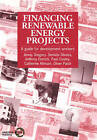Financing Renewable Energy Projects: A Guide for Development Workers by Semida Silveira, Anthony Derrick, Catherine Alinson, Jenniy Gregory, Paul Cowley, Oliver Parish (Paperback, 1997)
