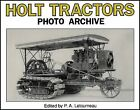 Holt Tractors: An Album of Steam and Early Gas Tractors by P.A. Letourneau (Paperback, 1994)