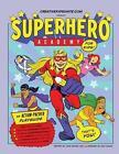 Superhero Academy: Create Your Own Superhero Character Activity Book! by Jade Raybin (Paperback / softback, 2013)
