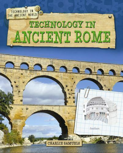 Technology in Ancient Rome (Technology in the Ancient World (Gareth-ExLibrary