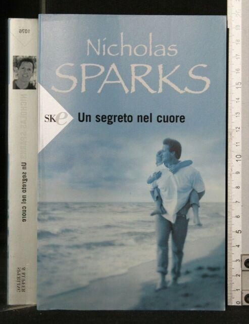 UN SEGRETO NEL CUORE. Nicholas Sparks. Sperling & Kupfer.