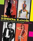 The 1960s Look: Recreating the Fashions of the Sixties by Sabrestorm Publishing (Paperback, 2016)
