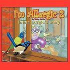 I'm Allergic 2 Imma Lurgic's Story 9781449010713 by Missy Harris Book
