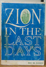 Zion in  the Last Day  - Roy W. Doxey  PB