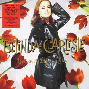 Belinda-Carlisle-Live-Your-Life-Be-Free-VINYL-12-034-Album-Coloured-Vinyl-2018