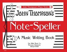 """JOHN THOMPSON'S NOTE-SPELLER MUSIC WRITING BOOK"" MUSIC BOOK ON SALE BRAND NEW!!"