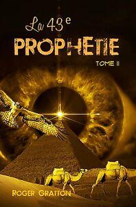 La-43e-prophetie-tome-II-par-Roger-Gratton