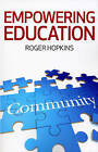 Empowering Education by Roger Hopkins (Paperback, 2013)