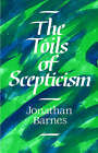 The Toils of Scepticism by Jonathan Barnes (Hardback, 1990)