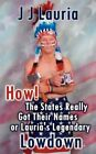 How! the States Really Got Their Names or Lauria's Legendary Lowdown by J J Lauria (Paperback / softback, 2008)