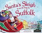 Santa's Sleigh is on it's Way to Suffolk by Eric James (Hardback, 2016)
