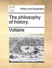 The Philosophy of History. by Voltaire (Paperback / softback, 2010)