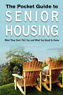 The Pocket Guide to Senior Housing: What They Don't Tell You and What You Need to Know by Pamela Pierson (Paperback / softback, 2009)