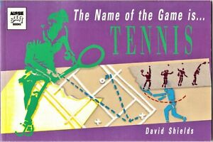 The-name-of-the-Game-is-Tennis-by-David-Shields-As-New-Condition