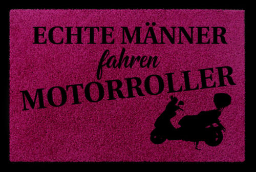 FUSSMATTE Türvorleger ECHTE MÄNNER FAHREN MOTORROLLER Hobby Freizeit Geschenk