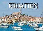 Wunderschönes Kroatien - Ein Bildband (2012, Gebundene Ausgabe)