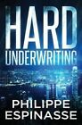 Hard Underwriting by Philippe Espinasse (Paperback / softback, 2015)